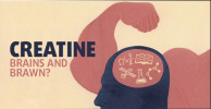 Creatine: Brains and Brawn?